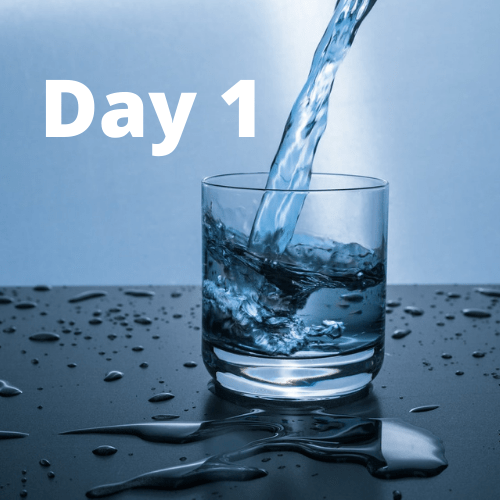 Day 1 – one more glass of water